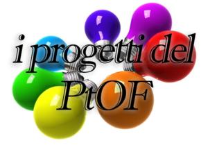 I progetti del PtOF